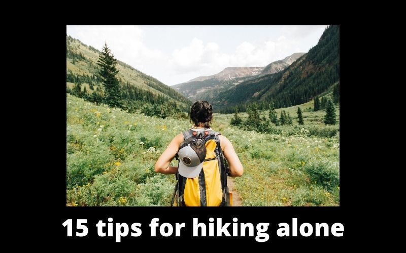 15 tips for hiking alone