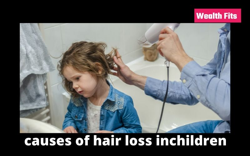 causes of hair loss inchildren
